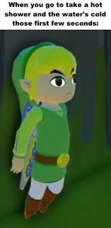 Legend Of Zelda Memes - tfw cold shower water cold shower meme and water
