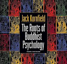 the roots of buddhist psychology by kornfield