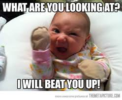 Baby You Still Mad Meme - 35 very funny baby meme pictures and images