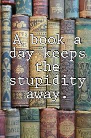 quote books library a book a day keeps stupidity away foods for thought pinterest