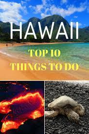 top 10 things to see u0026 do in hawaii hawaii travel guide
