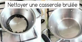 et cuisine casseroles nettoyer une casserole brûlée récupérer une casserole carbonisée