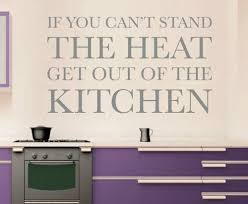 Kitchen Cabinet Quotes If You Can U0027t Stand The Heat Quote Decal Wall Sticker Art Decor