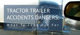Seeking Trailer Fr Tractor Trailer Dangers What To Look Out For