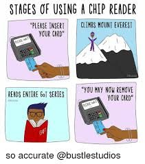 Meme Chip - stages of using a chip reader please insert climbs mount everest