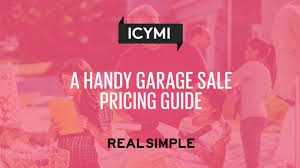a handy garage sale pricing guide real simple