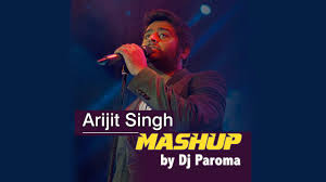 arijit singh mashup best of bollywood dj paroma youtube