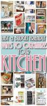 Ideas To Organize Kitchen - easy budget friendly ways to organize your kitchen quick tips