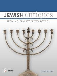 antique menorah antiques from menorahs to seltzer bottles tsadik kaplan