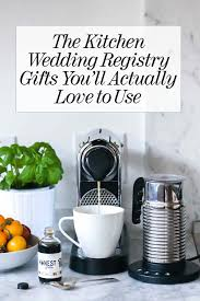 kitchen wedding registry the kitchen wedding registry gifts you ll actually use