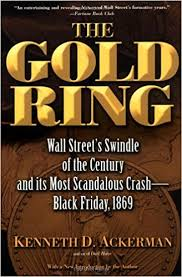 book black friday the gold ring jim fisk jay gould and black friday 1869