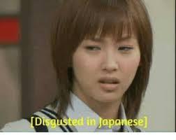 Meme In Japanese - disgust ed in japanese japanese meme on me me