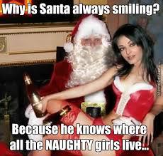 Naughty Christmas Memes - santa naughty girls by bigmuddybronco meme center