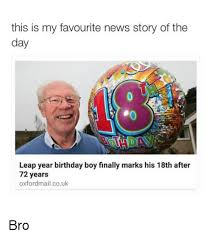 18th Birthday Memes - 25 best memes about leap year birthday leap year birthday memes