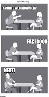 Web Browser Meme - speed dating imgflip