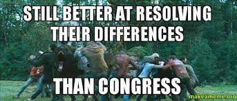 Congress Meme - still better at resolving their differences than congress make a meme