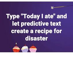 Create Meme Text - type today i ate and let predictive text create a recipe for