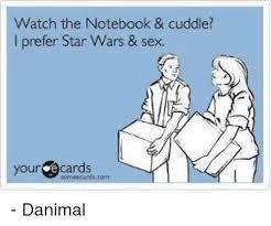 Star Wars Sex Meme - watch the notebook cuddle l prefer star wars sex your cards