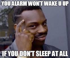 Alarm Meme - roll safe alarm imgflip