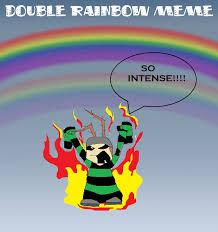 Double Rainbow Meme - double rainbow meme by 2wicethepain on deviantart