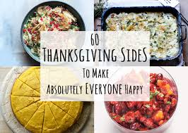 60 thanksgiving side dishes to make absolutely everyone happy