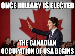 The Help Meme - trudeau plans to invade usa with the help hillary clinton