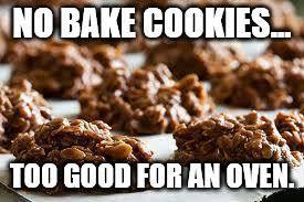 Baking Meme - no bake cookies home facebook