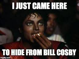 Meme Bill Cosby - 22 meme internet i just came here to hide from bill cosby hide