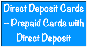 prepaid cards with direct deposit direct deposit cards prepaid cards with direct deposit