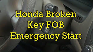 honda broken key fob emergency start youtube
