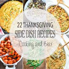 side dishes recipes for thanksgiving 23 thanksgiving side dish recipes cooking and beer