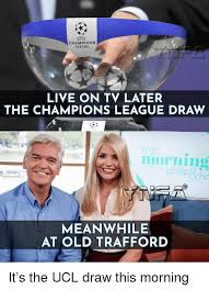 Chions League Meme - chions league live on tv later the chions league draw this