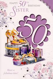 happy 50th birthday sister card cards crazy