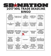 here u0027s your 2017 nhl trade deadline bingo card sbnation com
