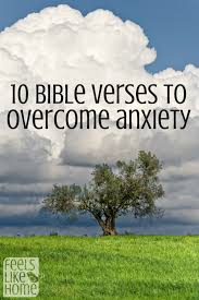 thanksgiving readings from the bible 10 bible verses to overcome anxiety u0026 worry feels like home