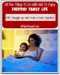 101 things to do with to enjoy everyday family a