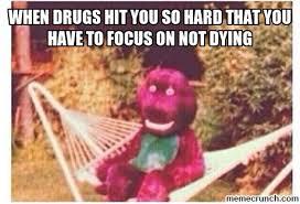 Barney Meme - drugs