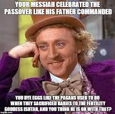Pagan Easter Meme - creepy condescending wonka meme imgflip