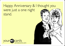 anniversary ecard happy anniversary i thought you were just a one stand