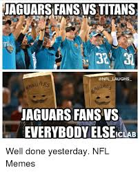 Jaguars Memes - jaguars fansvstitans a nfl laughs ars guars jaguars fansvs
