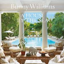 House Design Mac Review Book Review Bunny Williams U0027 A House By The Sea The English Room