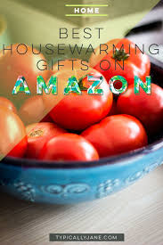 best housewarming gifts on amazon u2022 typically jane