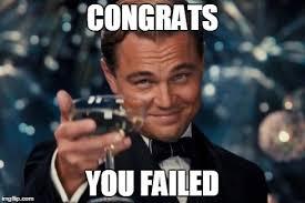 Failure Meme - am i failing enough indiana schulz