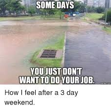 3 Day Weekend Meme - 25 best memes about 3 day weekend 3 day weekend memes
