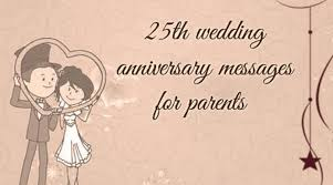 25th Anniversary Wishes Silver Jubilee 25th Wedding Anniversary Messages For Parents