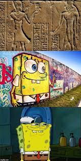 Graffiti Meme - evolution of a meme first there were hieroglyphics next graffiti