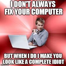 Fix It Meme - overly suave it guy meme imgflip