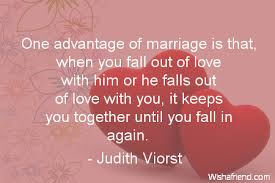 Love Marriage Quotes Judith Viorst Quote One Advantage Of Marriage Is That When You