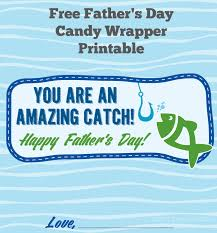 father u0027s day free printable candy wrapper amazing catch finding