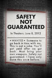 Safety Not Guaranteed Meme - image 360306 safety not guaranteed know your meme